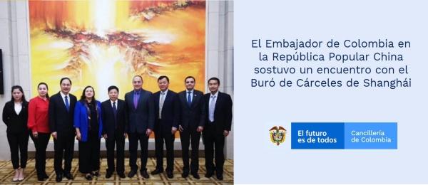 El Embajador de Colombia en la República Popular China sostuvo un encuentro con el Buró de Cárceles de Shanghái