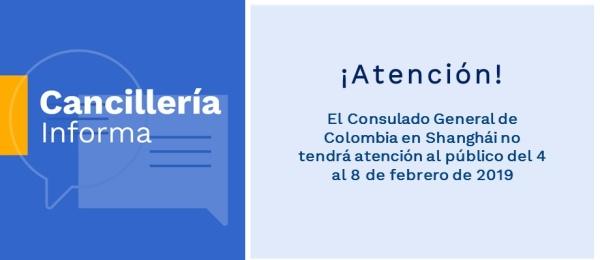 El Consulado General de Colombia en Shanghái no tendrá atención al público del 4 al 8 de febrero