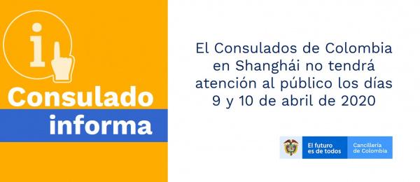 El Consulados de Colombia en Shanghái no tendrá atención al público los días 9 y 10 de abril de 2020